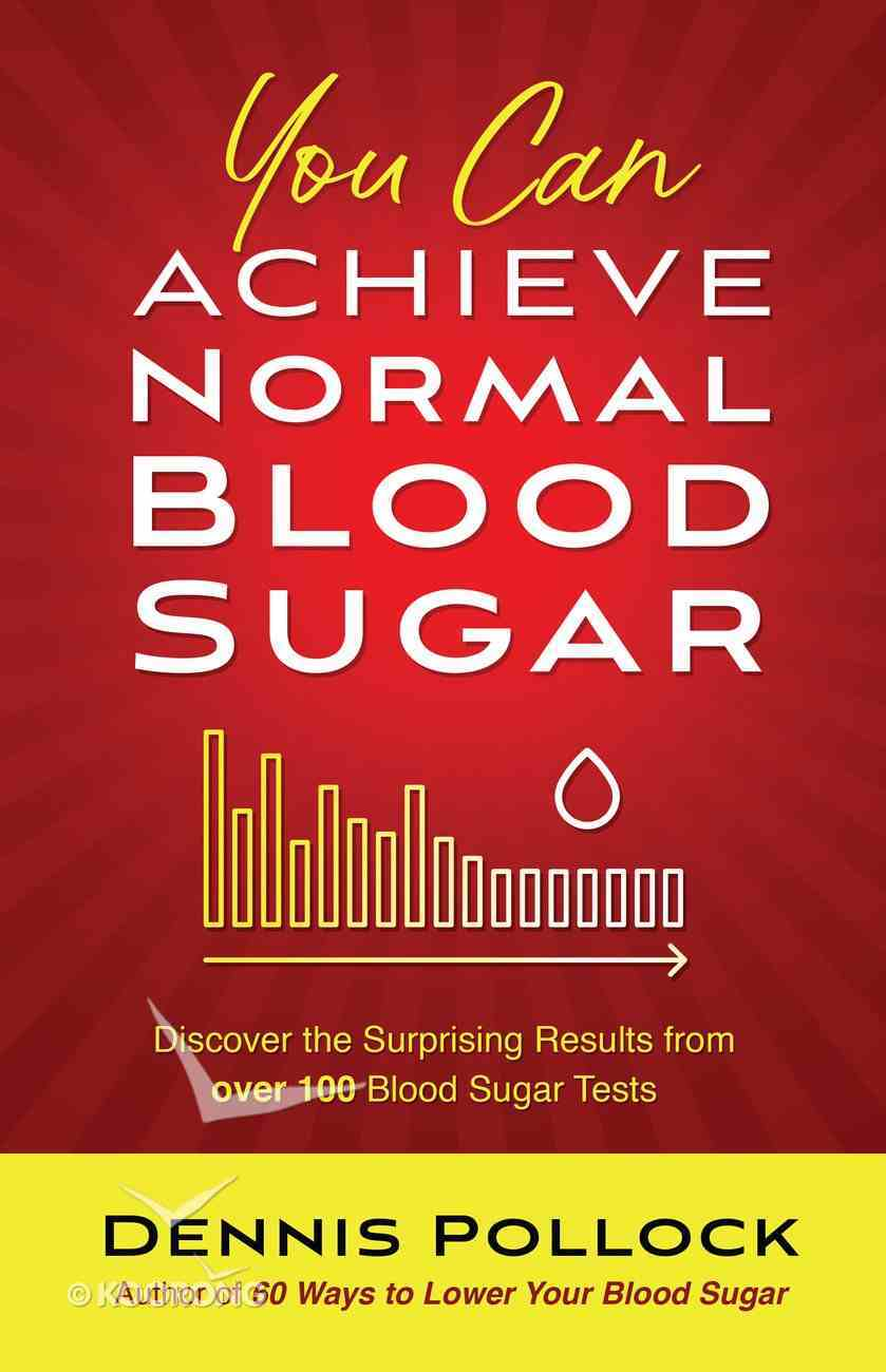 You Can Achieve Normal Blood Sugar eBook