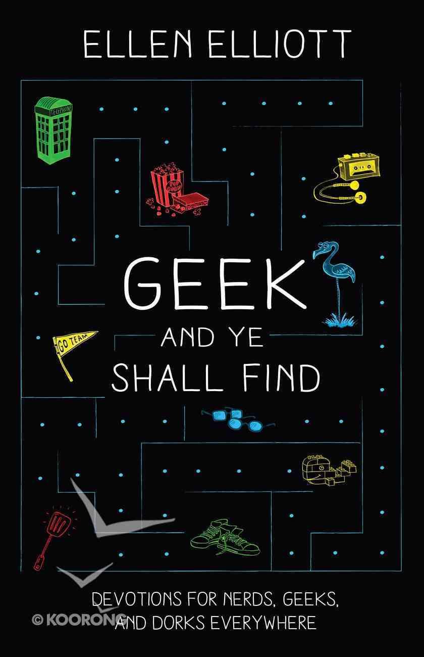 Geek and Ye Shall Find eBook