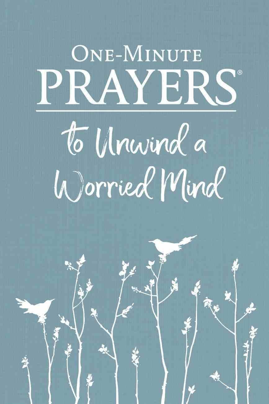 One-Minute Prayers to Unwind a Worried Mind eBook