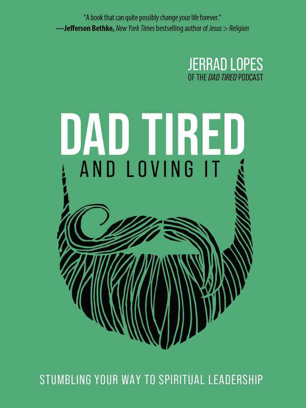 Dad Tired and Loving It eBook