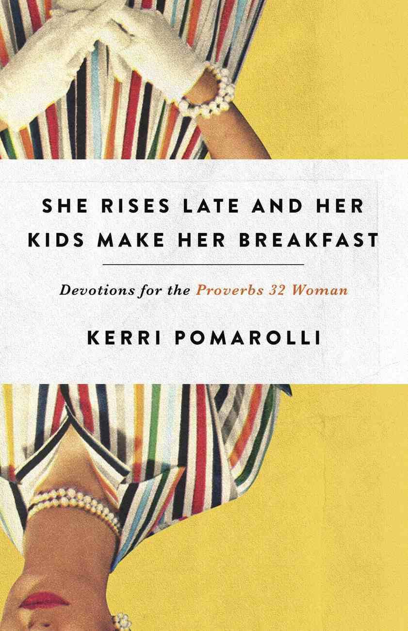 She Rises Late and Her Kids Make Her Breakfast eBook