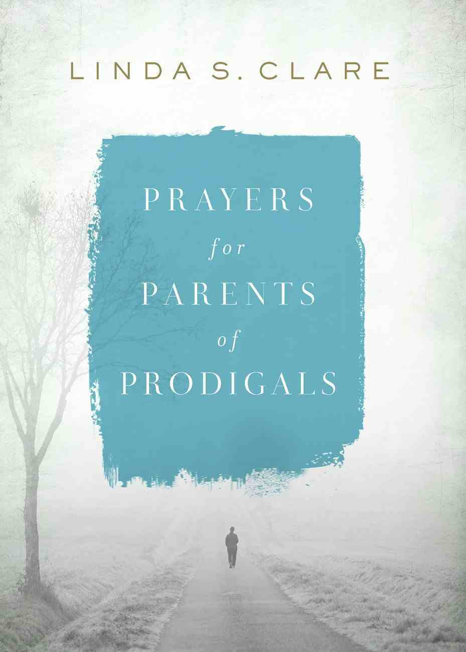 Prayers For Parents of Prodigals eBook