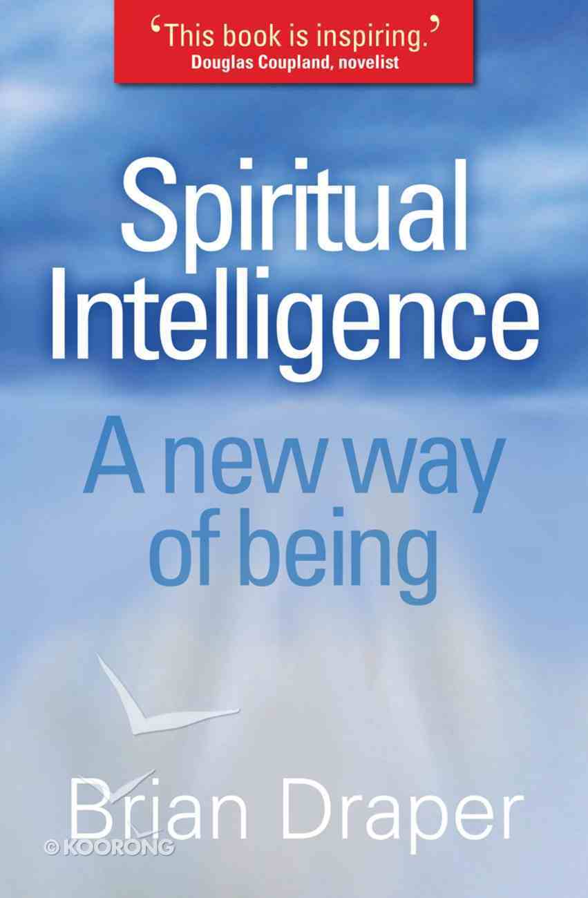 Spiritual Intelligence: A New Way of Being Paperback