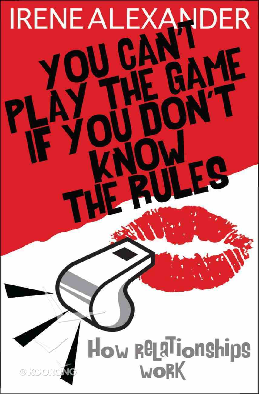 You Can't Play the Game If You Don't Know the Rules Paperback