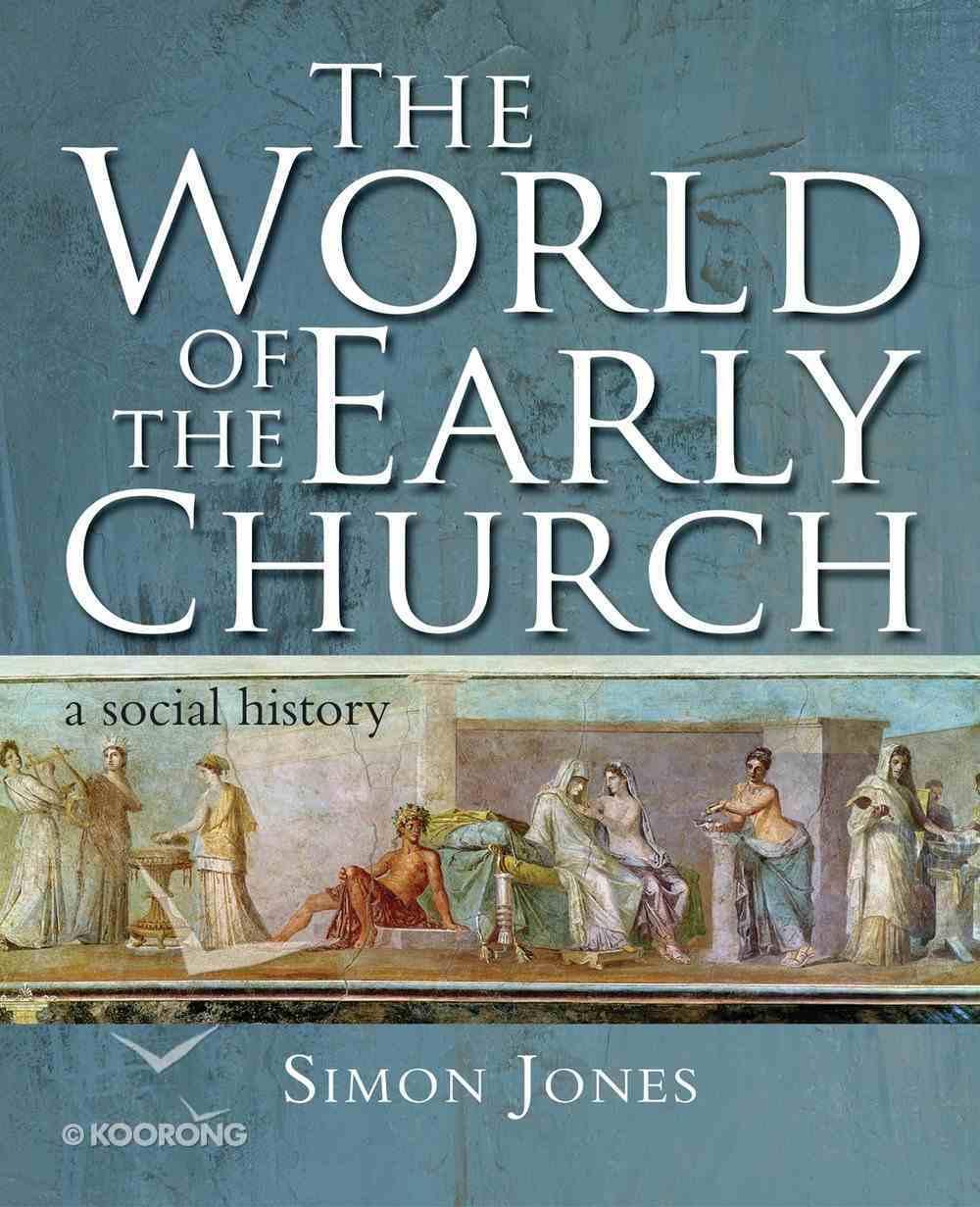 The World of the Early Church: A Social History Hardback