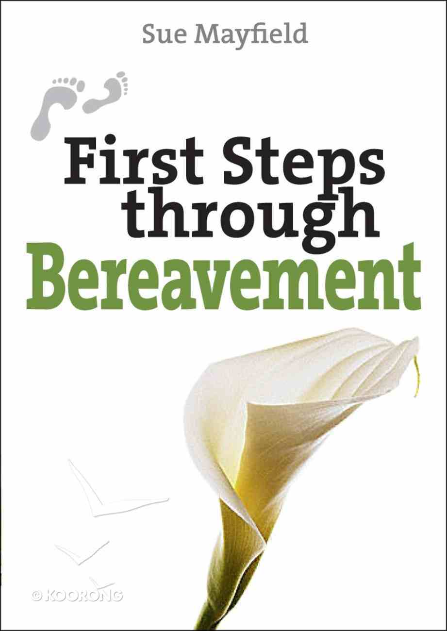First Steps Through Bereavement Paperback