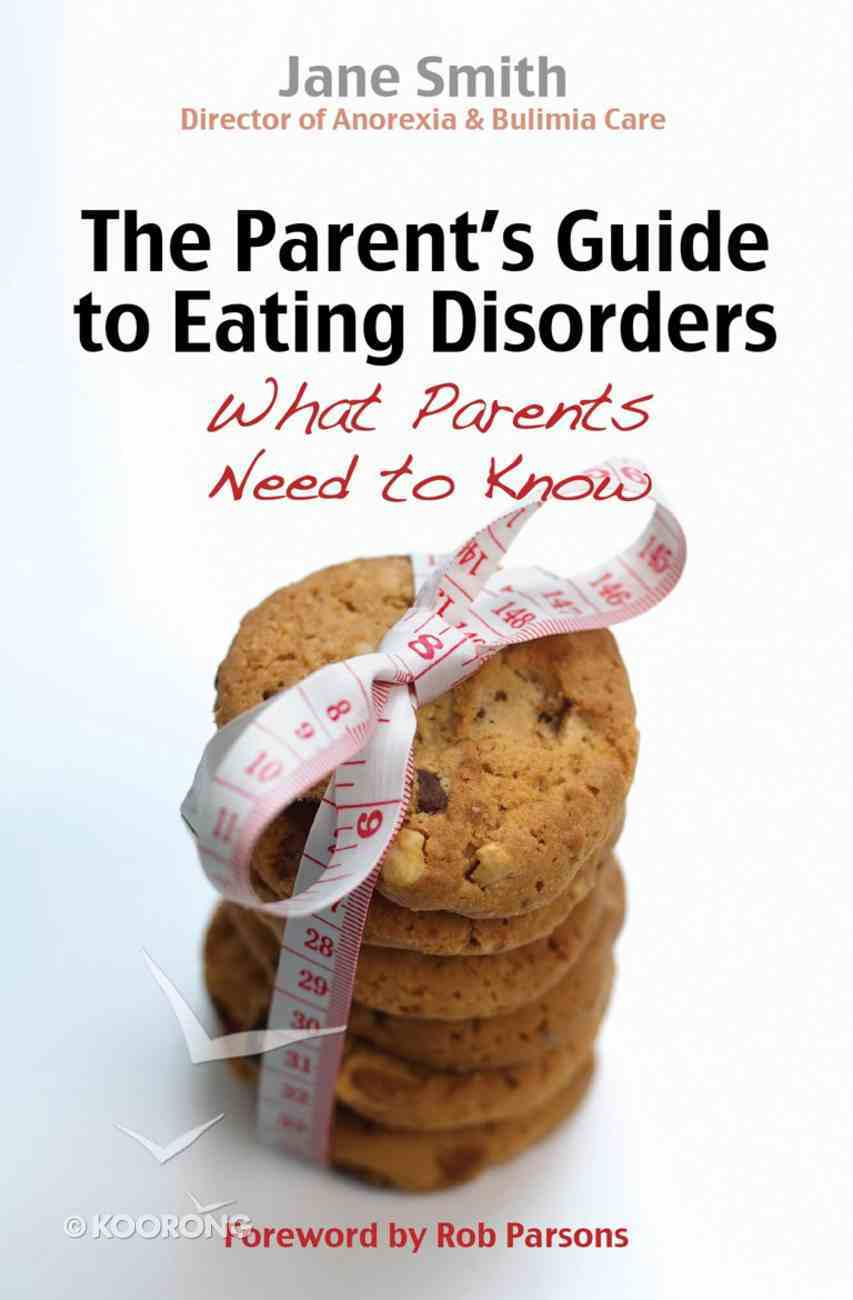 The Parent's Guide to Eating Disorders Paperback
