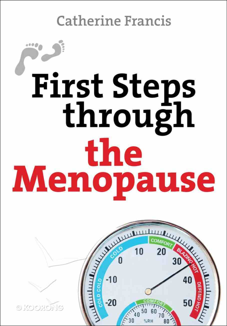 First Steps Through the Menopause Paperback