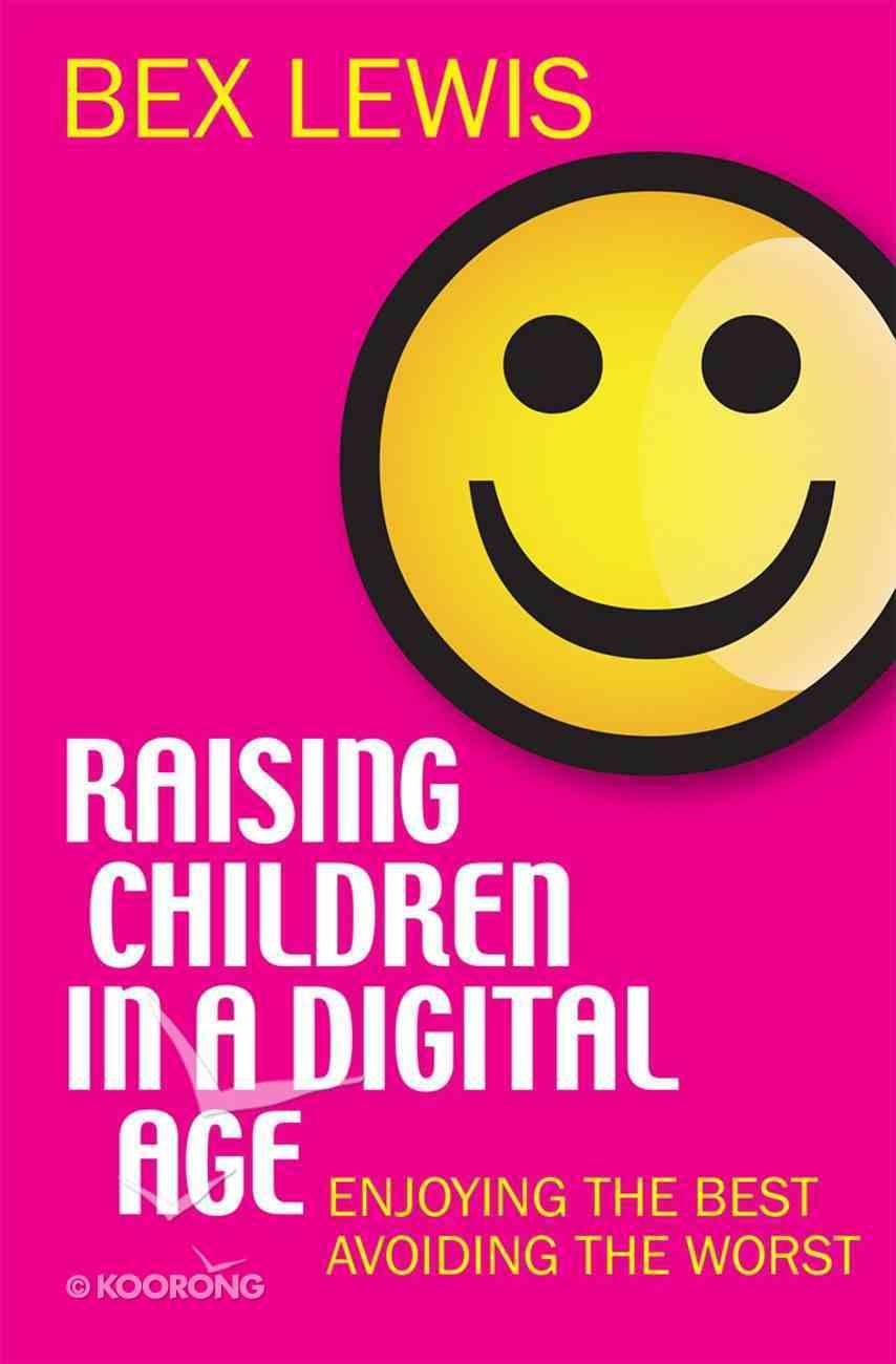Raising Children in a Digital Age Paperback