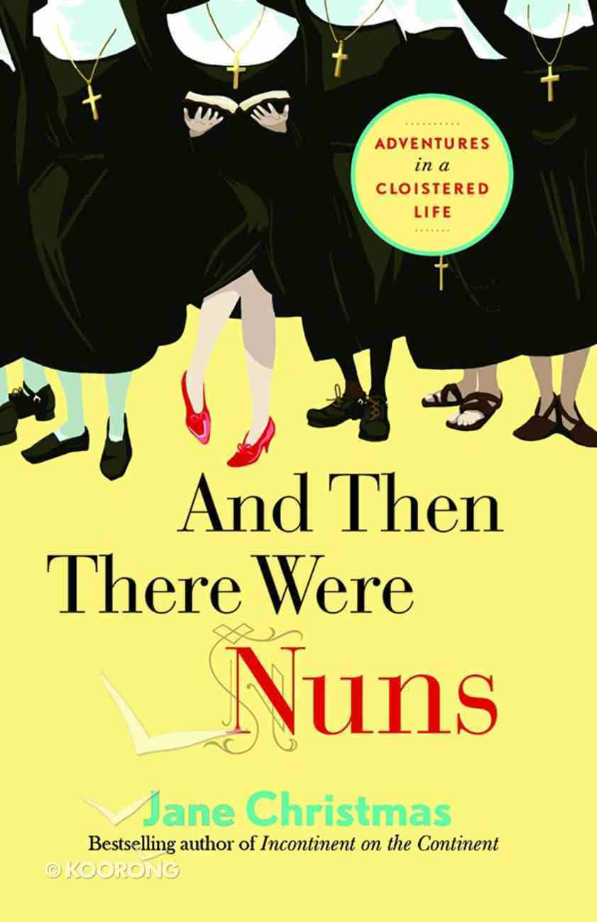 And Then There Were Nuns eBook