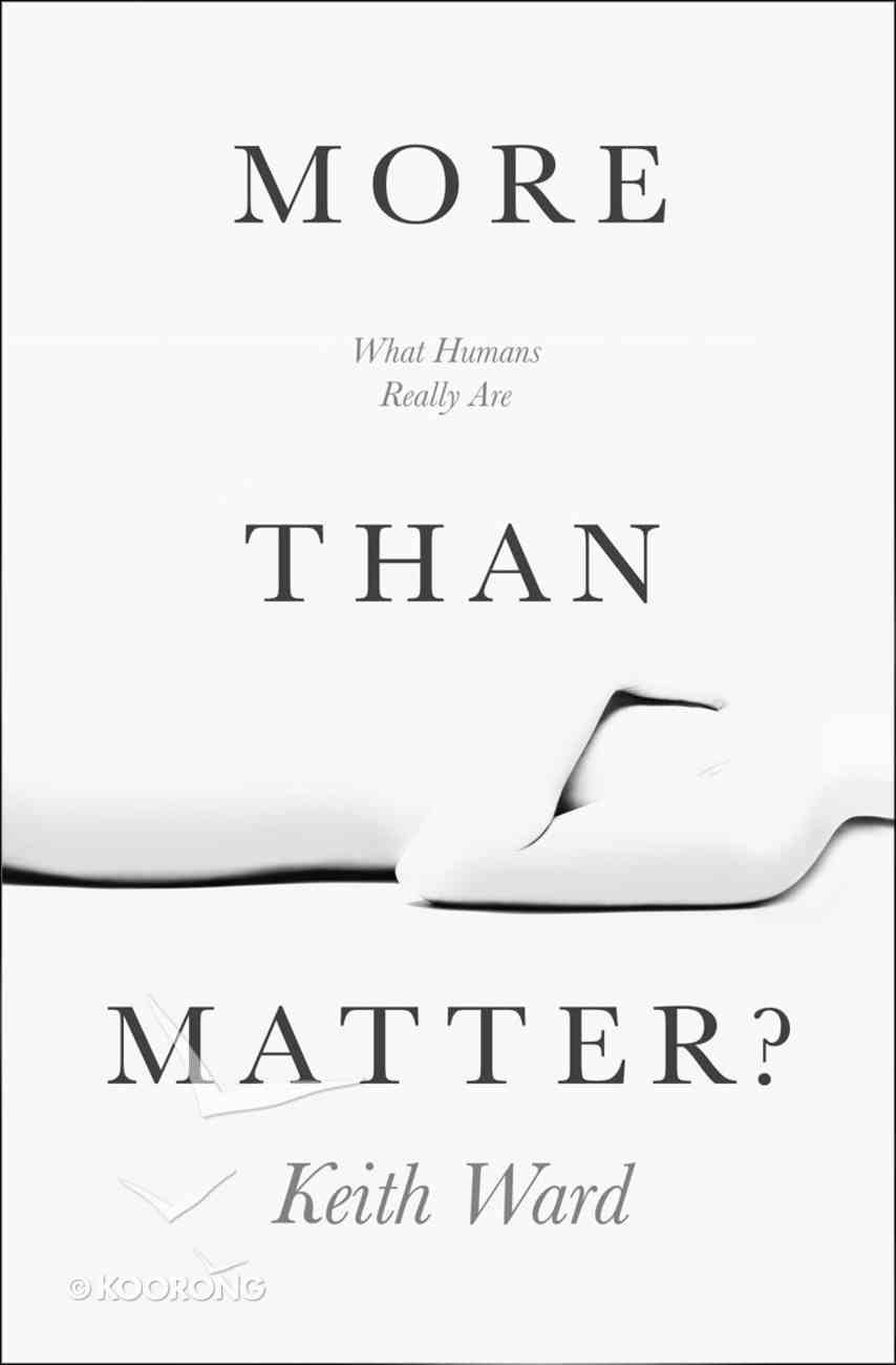 More Than Matter: What Human Beings Really Are eBook