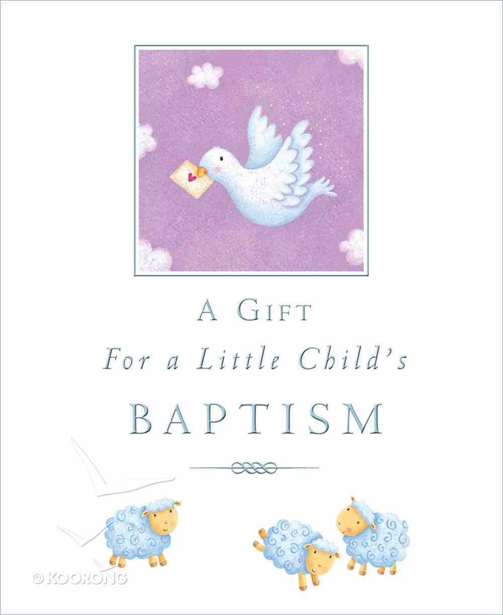 A Gift For a Little Child's Baptism Hardback