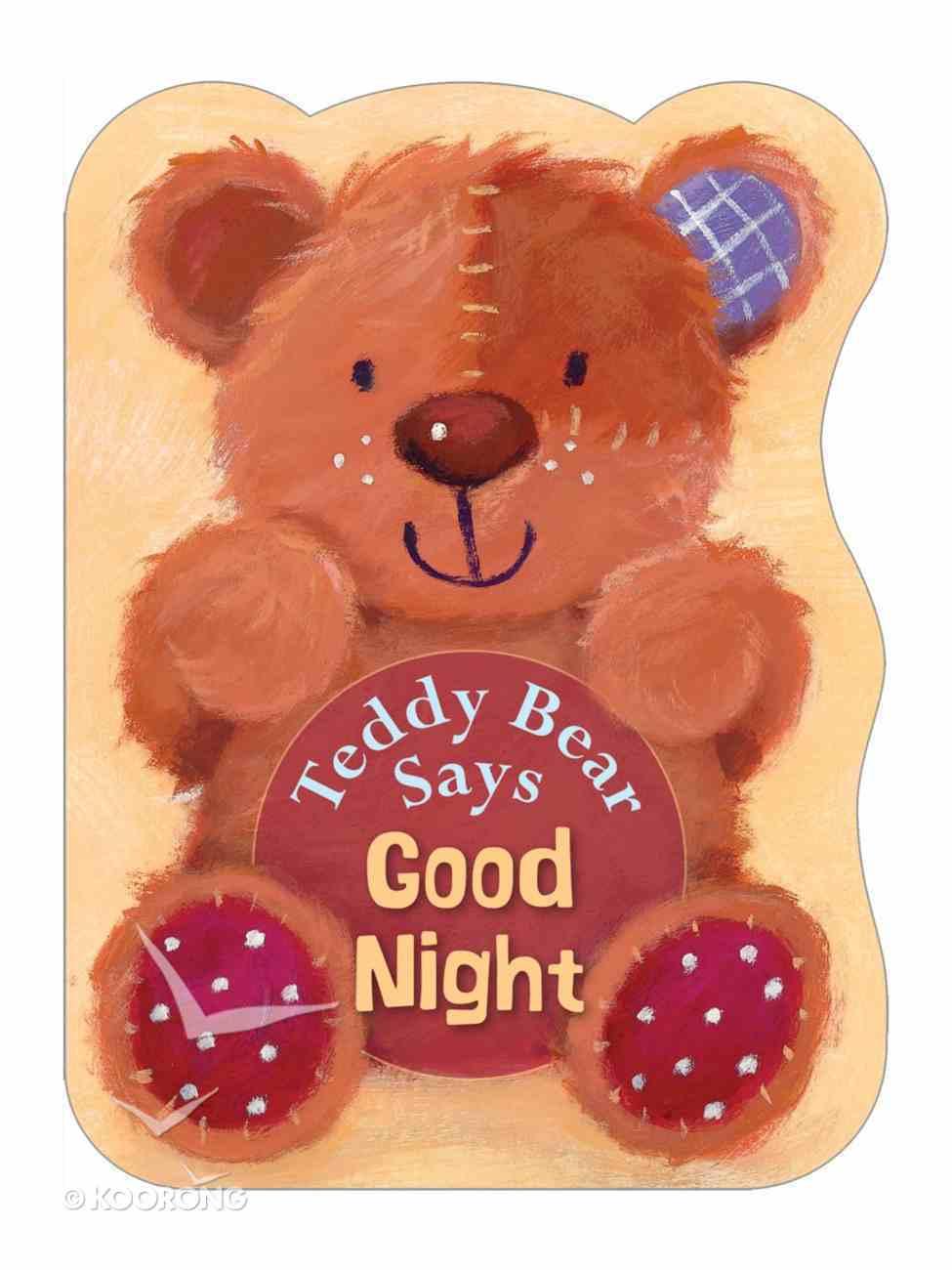 Teddy Bear Says Goodnight Board Book