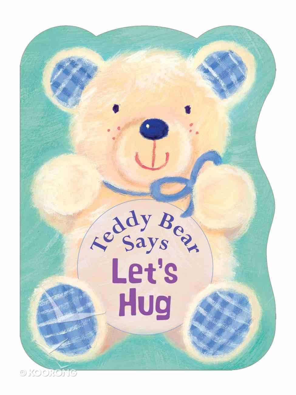 Teddy Bear Says Let's Hug Board Book