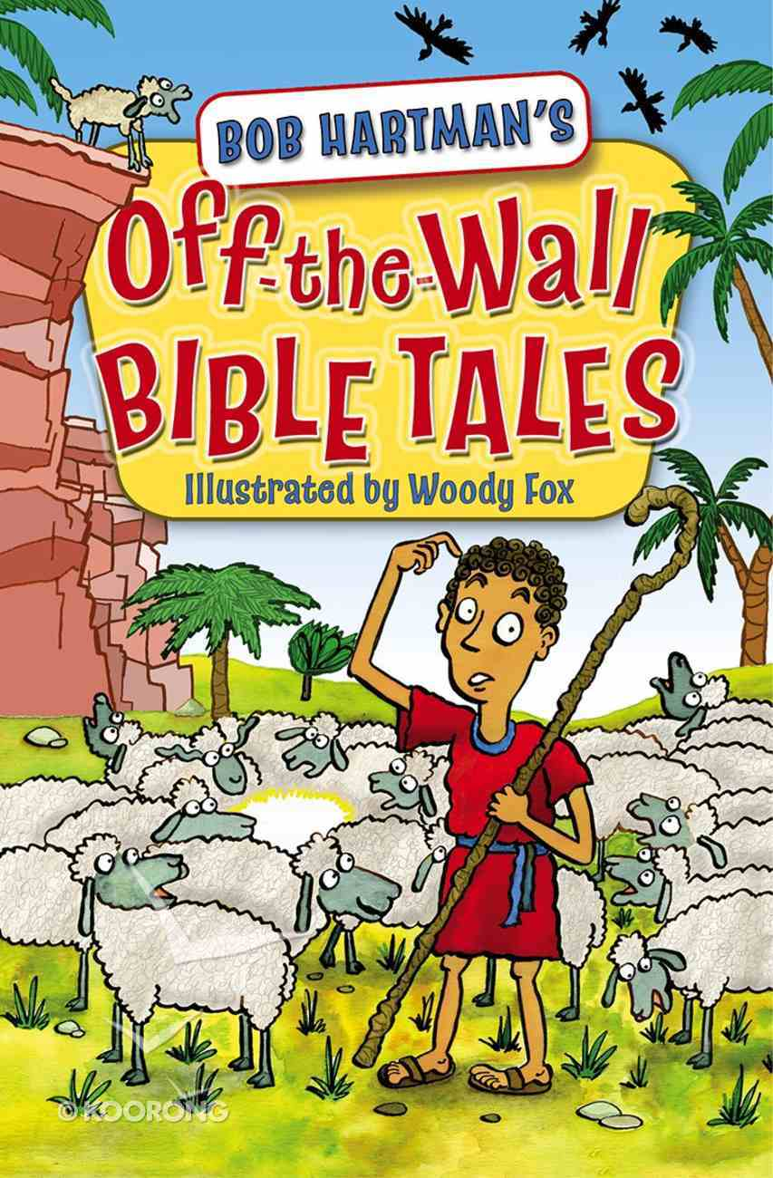Off the Wall Bible Tales Paperback