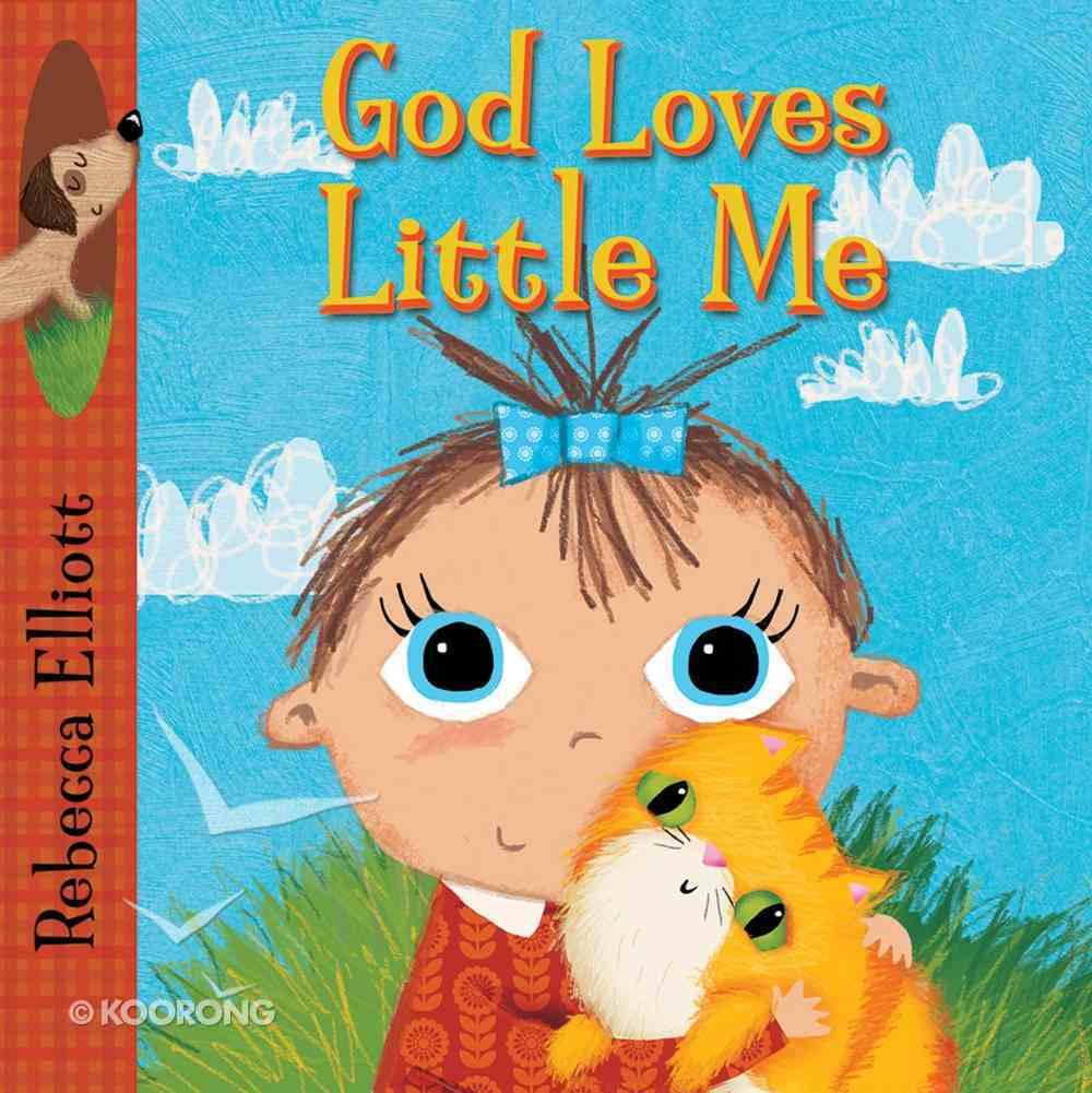 God Loves Little Me Board Book