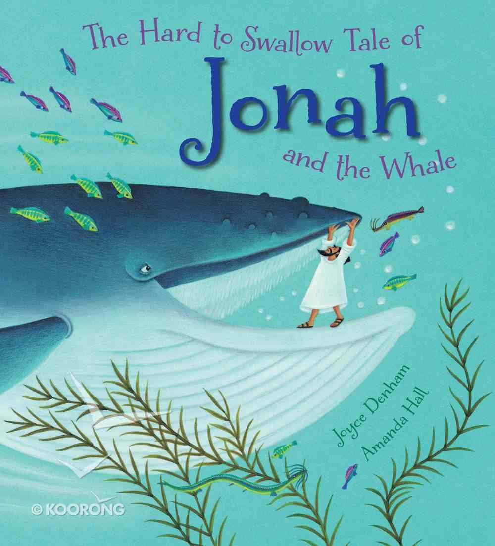 The Hard to Swallow Tale of Jonah and the Whale Paperback