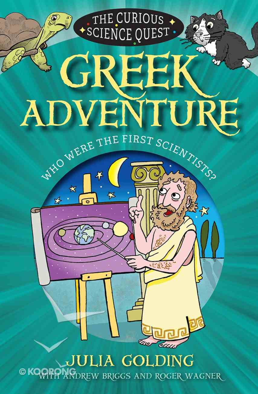 Greek Adventure: Who Were the First Scientists? (Curious Science Quest Series) Paperback