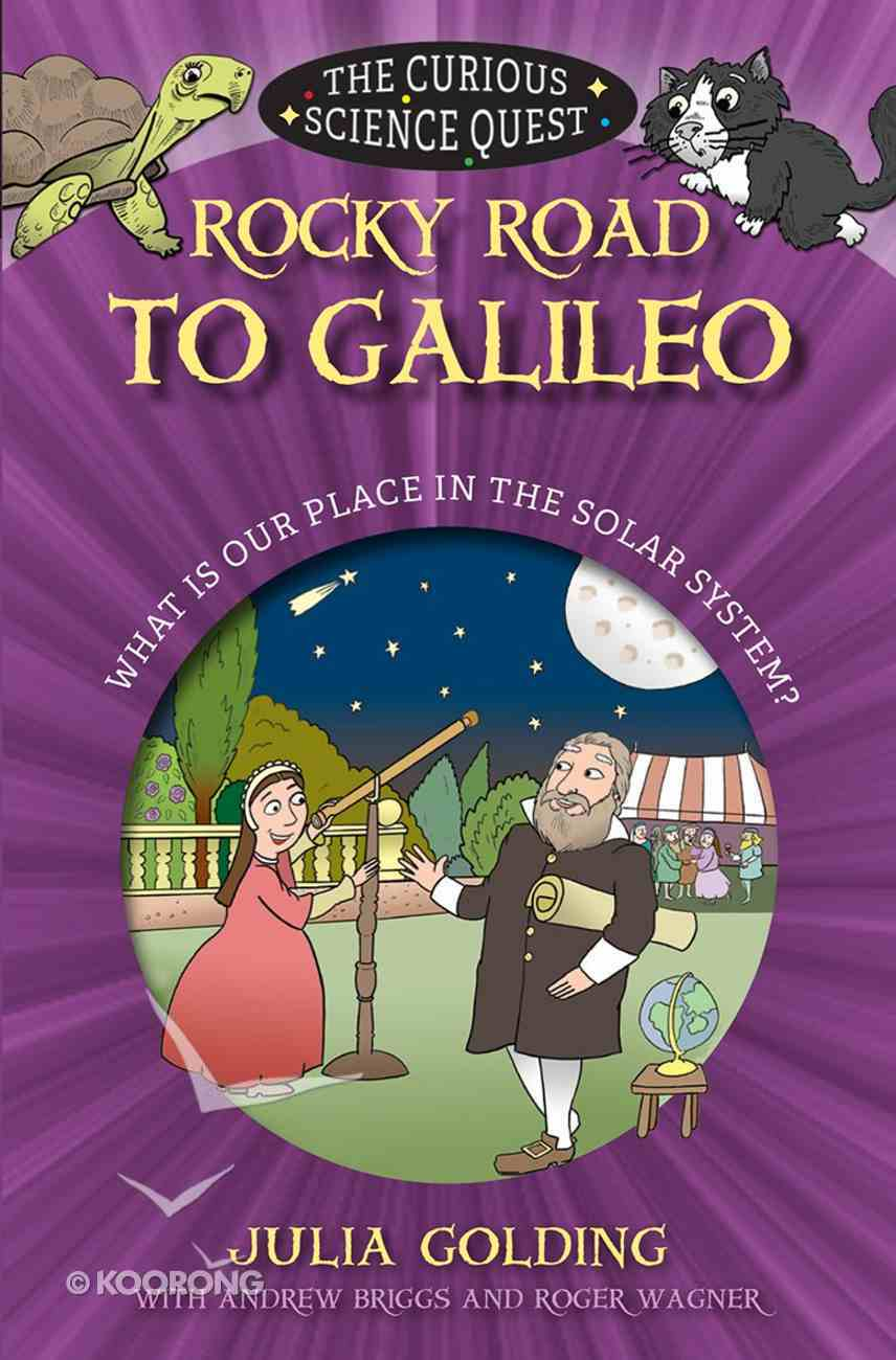 Rocky Road to Galileo: What is Our Place in the Solar System (Curious Science Quest Series) Paperback