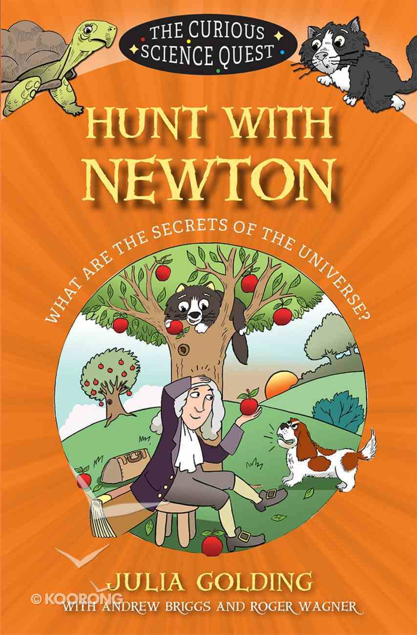 Hunt With Newton: What Are the Secrets of the Universe? (Curious Science Quest Series) Paperback