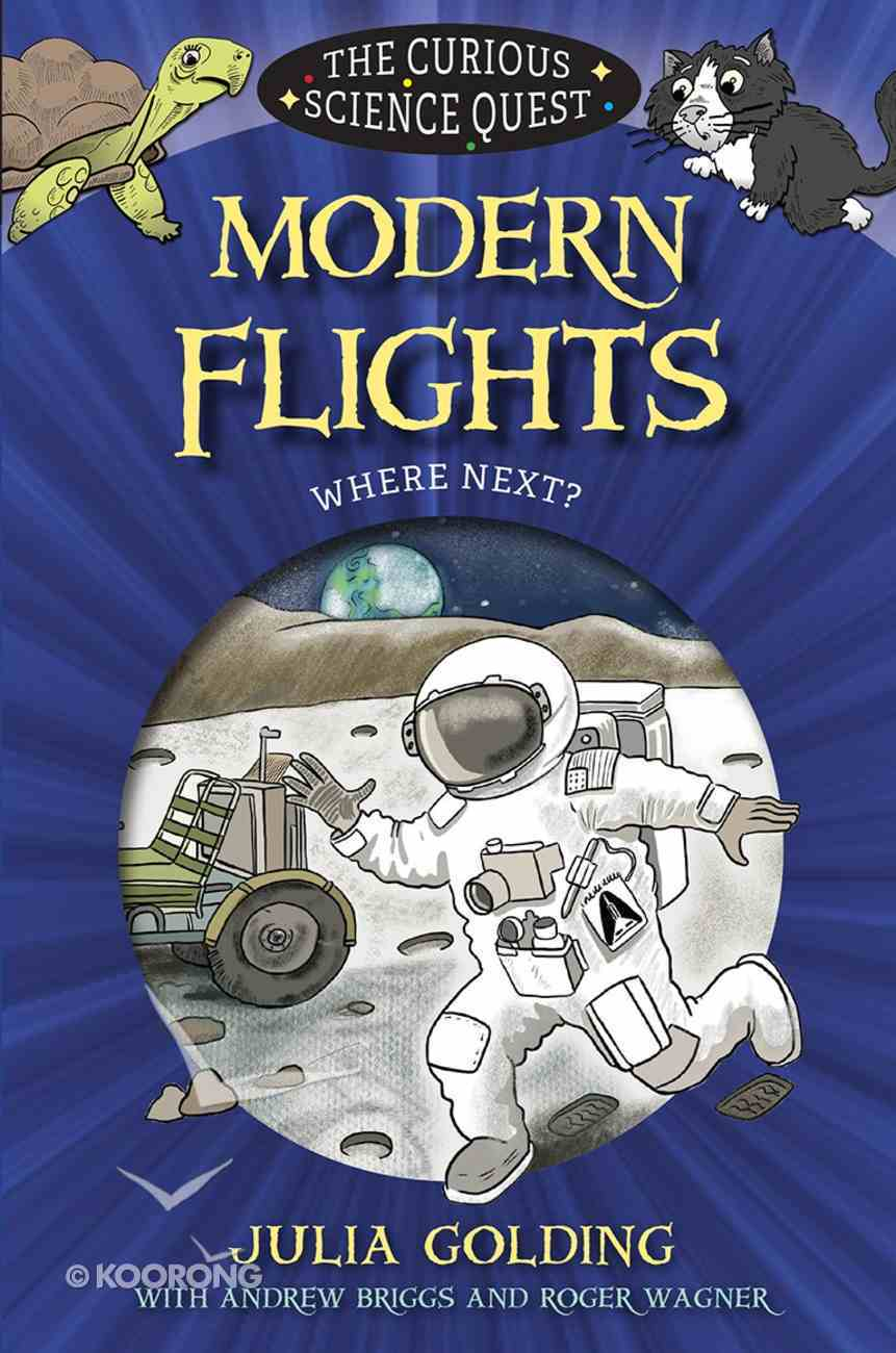 Modern Flights: Where Next? (Curious Science Quest Series) Paperback