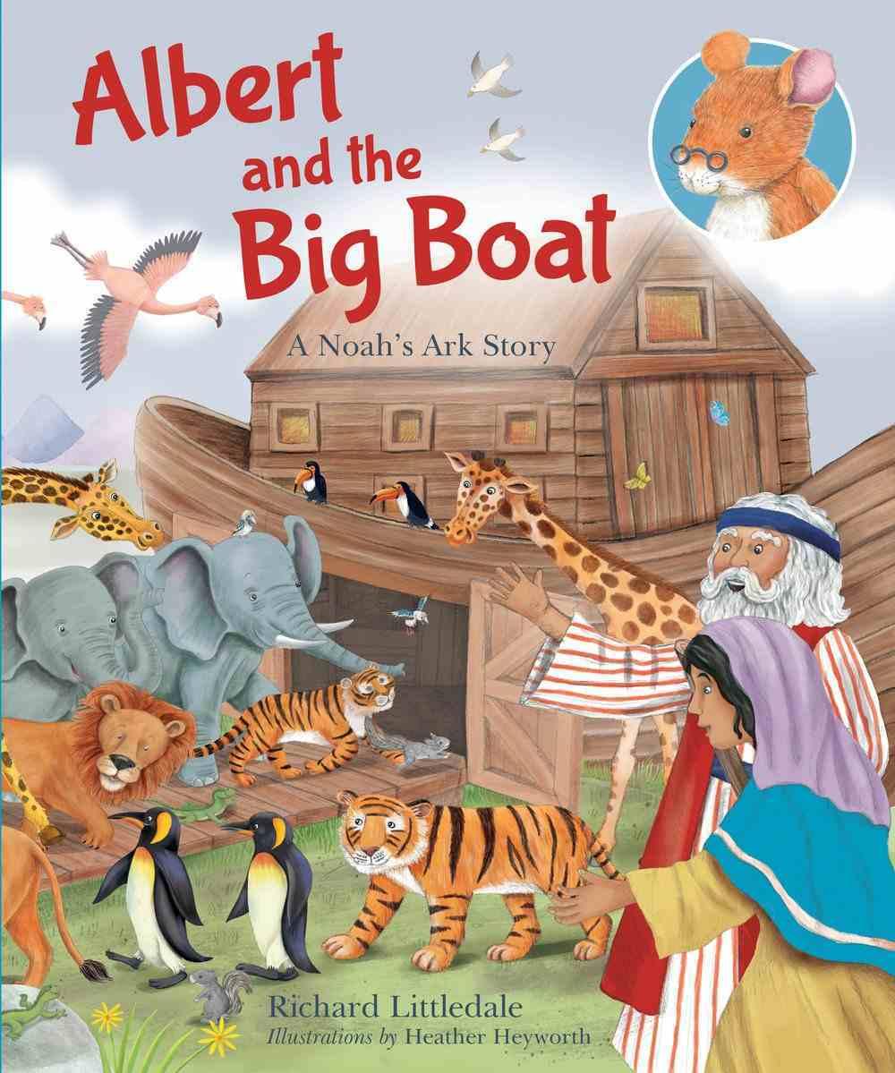 Albert and the Big Boat: A Noah's Ark Story Hardback