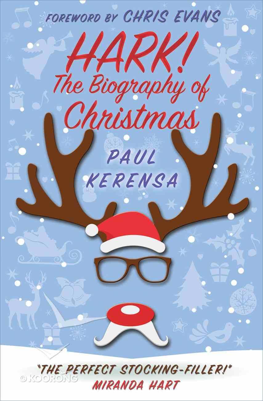 Hark!: The Biography of Christmas Paperback