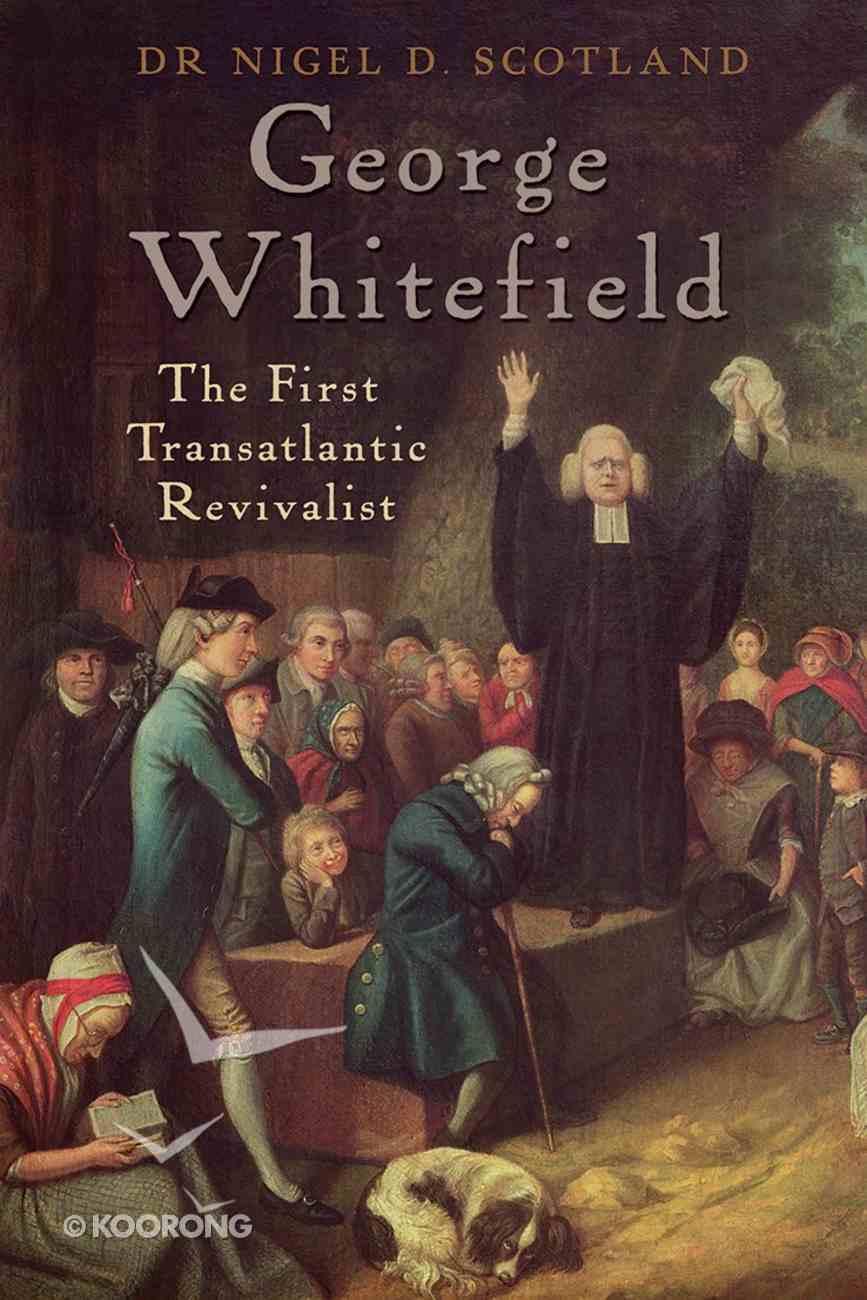 George Whitefield: The First Transatlantic Revivalist Hardback