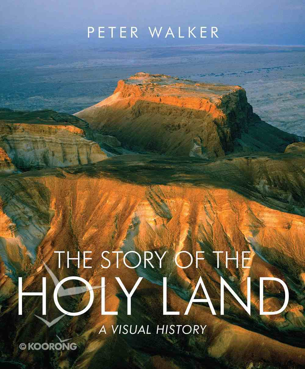The Story of the Holy Land: A Visual History Paperback