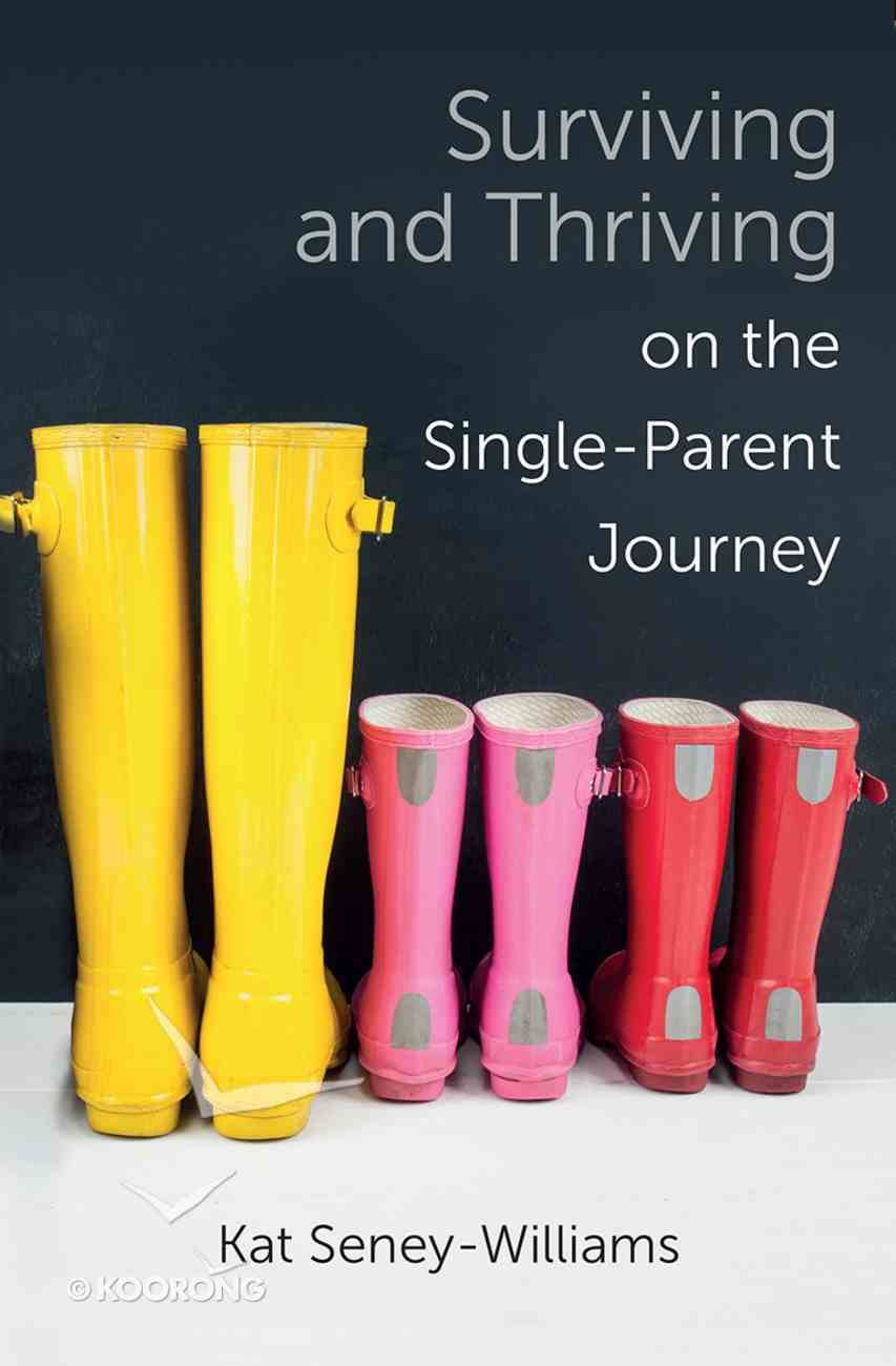 Surviving and Thriving on the Single Parent Journey: A Step-By-Step Approach Paperback