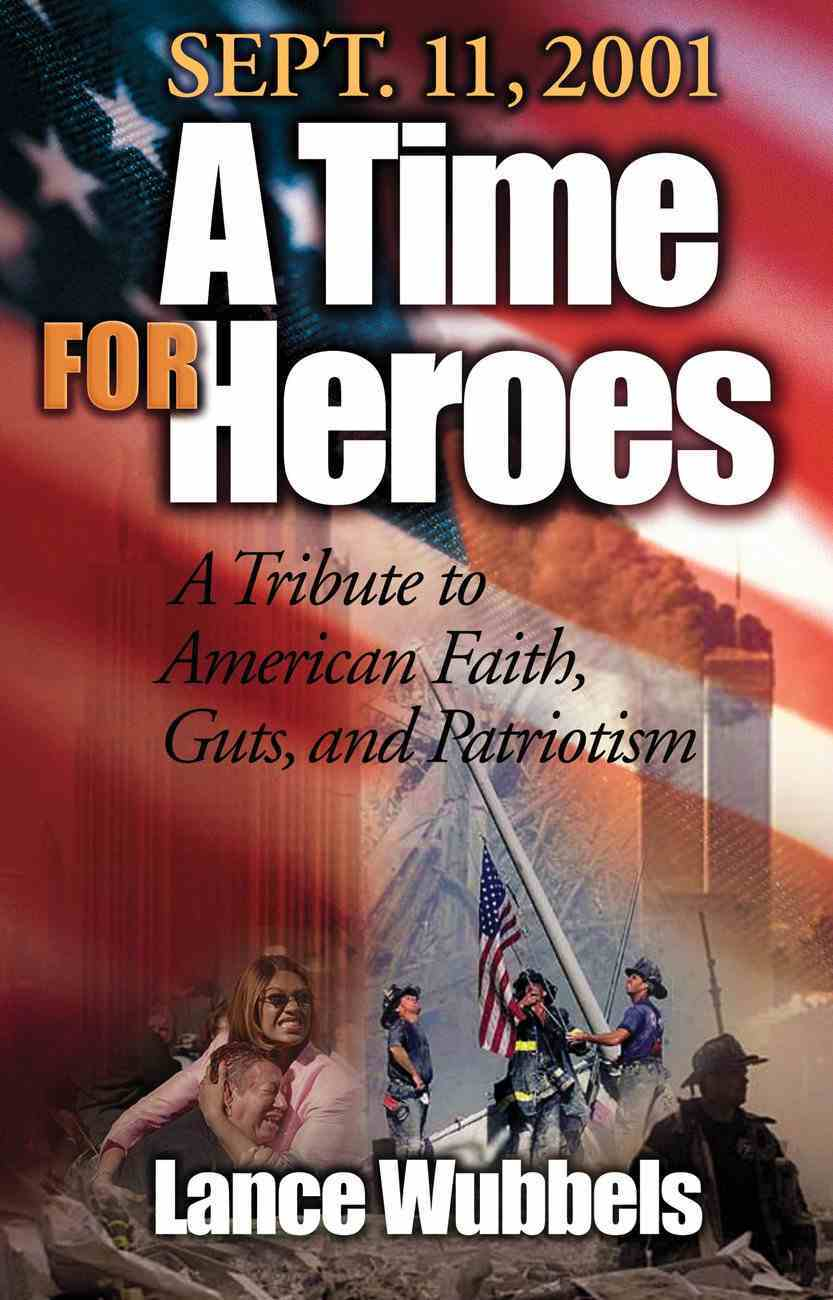 September 11, 2001: A Time For Heroes eBook