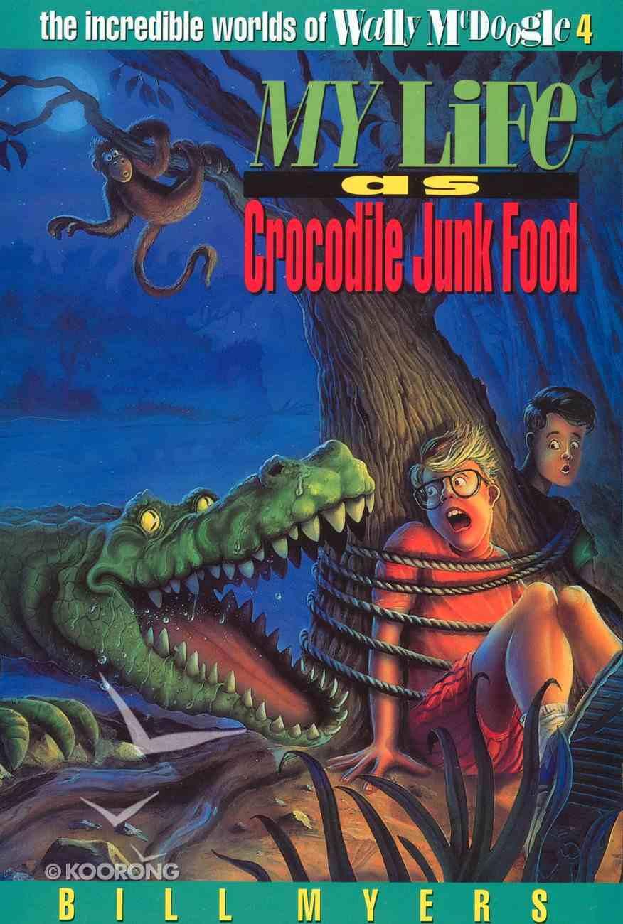 My Life as Crocodile Junk Food (#04 in Wally Mcdoogle Series) Paperback