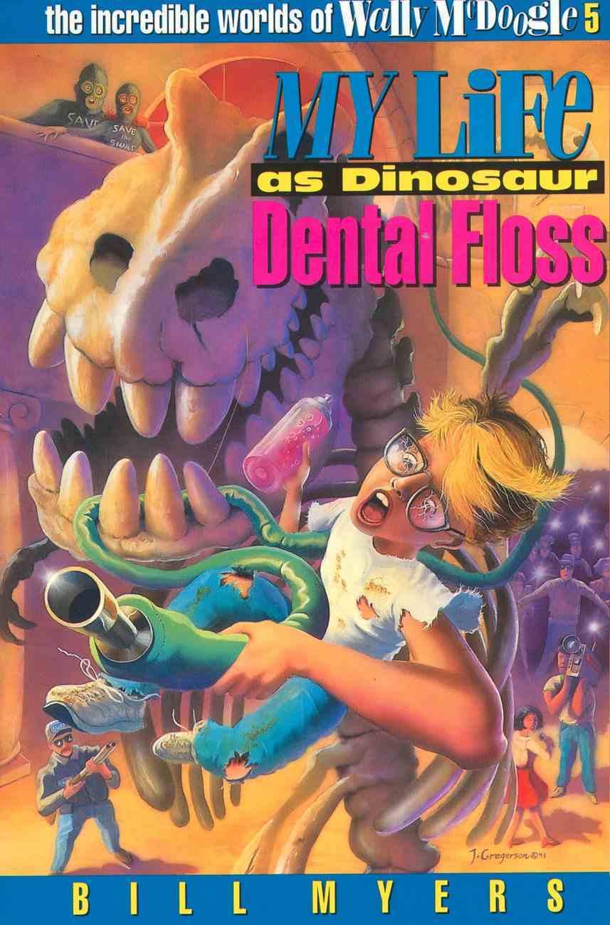 My Life as Dinosaur Dental Floss (#05 in Wally Mcdoogle Series) Paperback