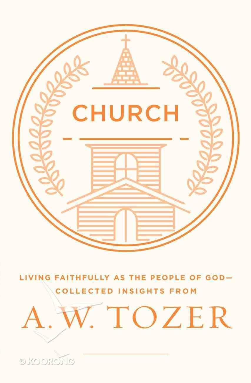 Church (Aw Tozer Collected Insights Series) eBook