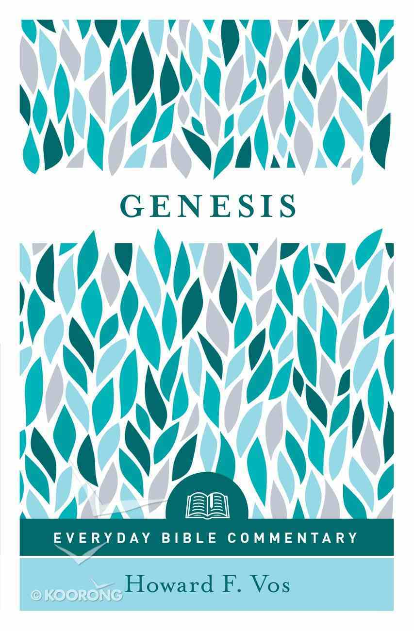 Genesis- Everyday Bible Commentary (Everyday Bible Commentary Series) eBook