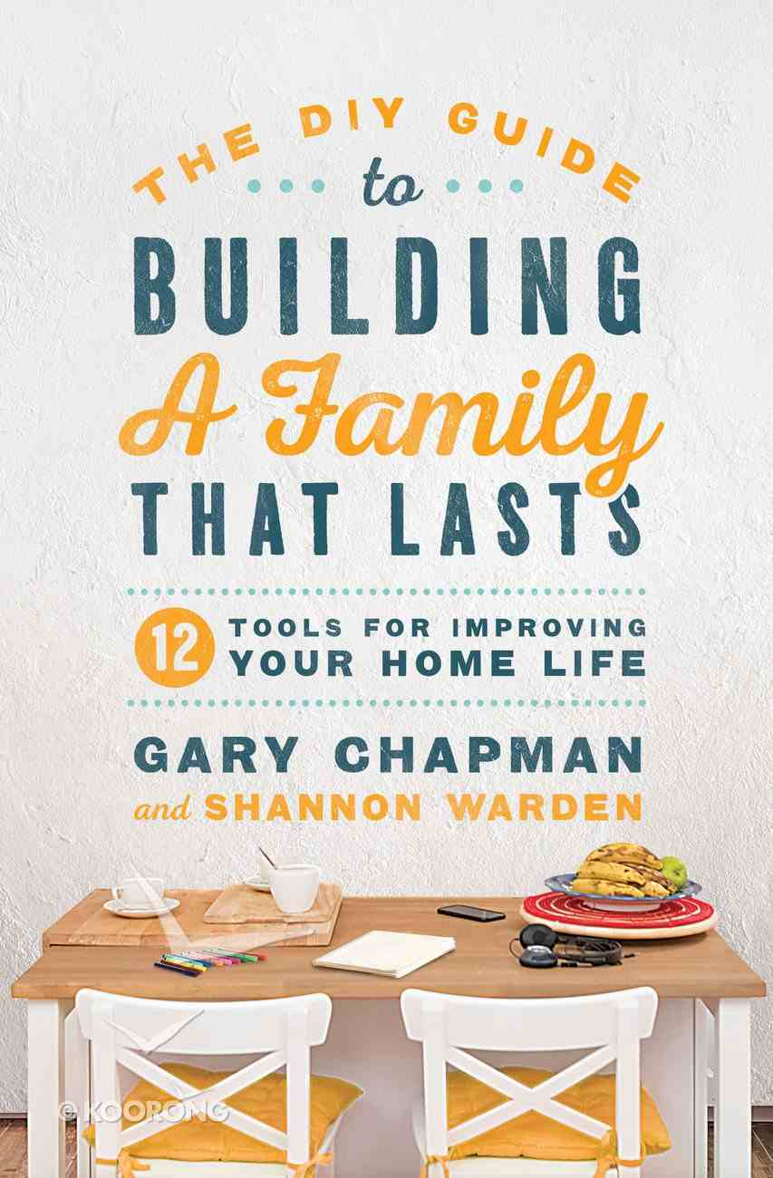 The Diy Guide to Building a Family That Lasts eBook