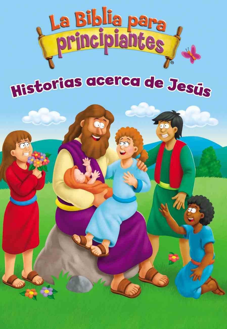 Biblia Para Principiantes - Historias Acerca De Jess, La Board Book