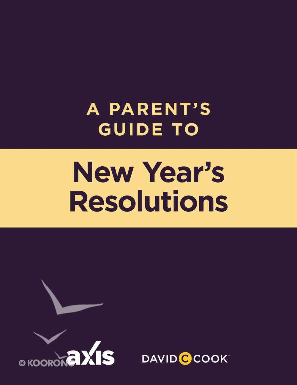 New Year's Resolutions (Axis Parents Guide Series) eBook