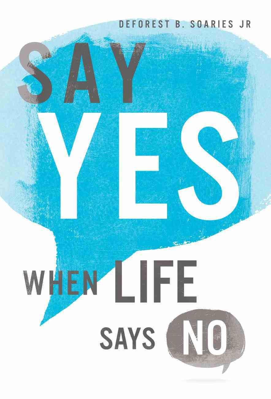 Say Yes When Life Says No eBook
