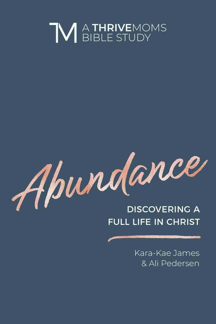 Abundance (Thrive Moms Bible Study Series) eBook