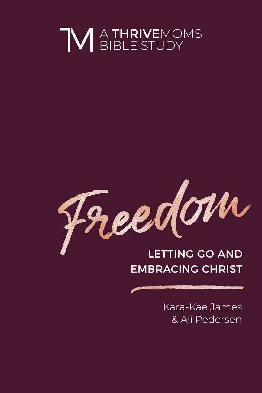 Freedom (Thrive Moms Bible Study Series) eBook