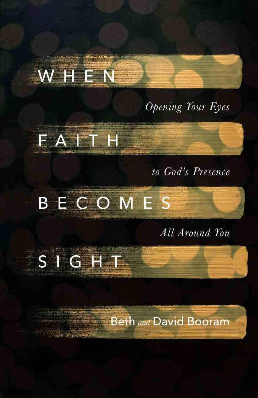 When Faith Becomes Sight eBook