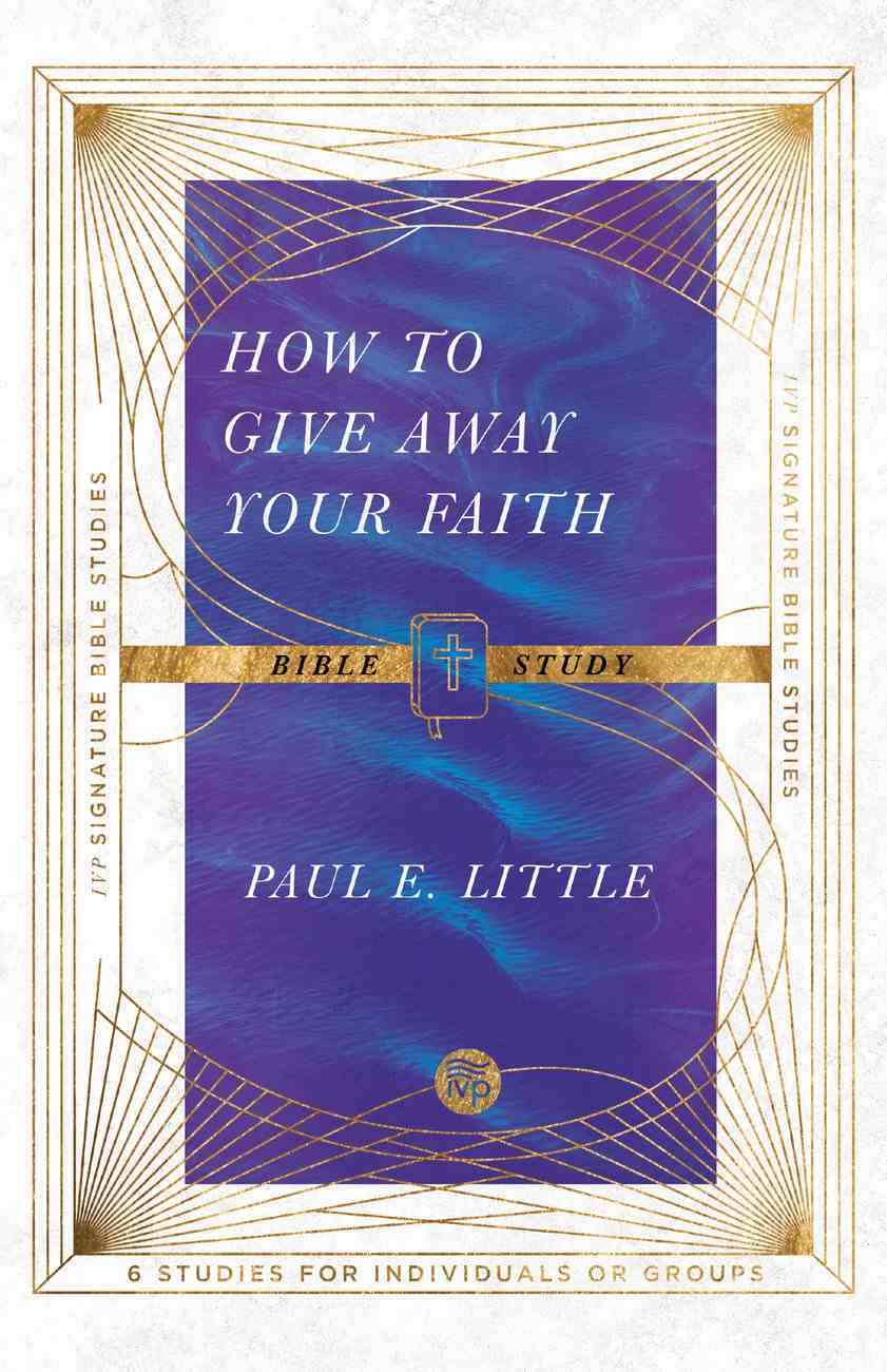 How to Give Away Your Faith Bible Study (Ivp Signature Collection) eBook