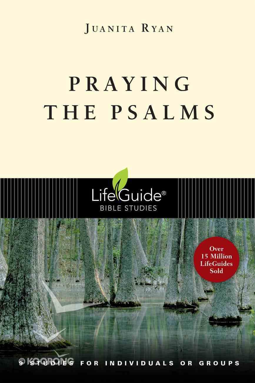 Praying the Psalms (Lifeguide Bible Study Series) eBook