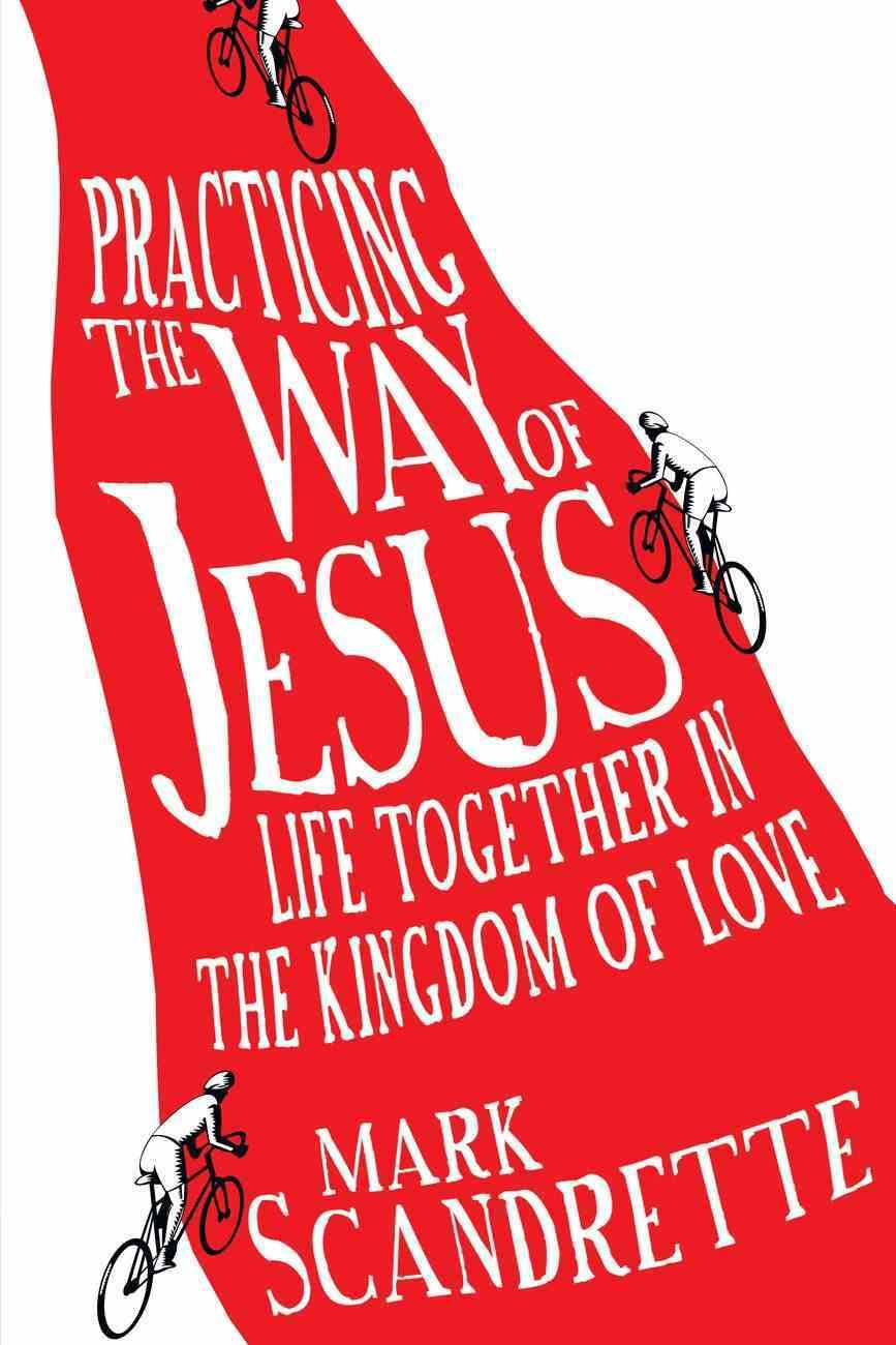 Practicing the Way of Jesus eBook