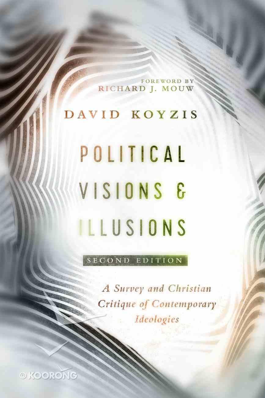Political Visions & Illusions eBook