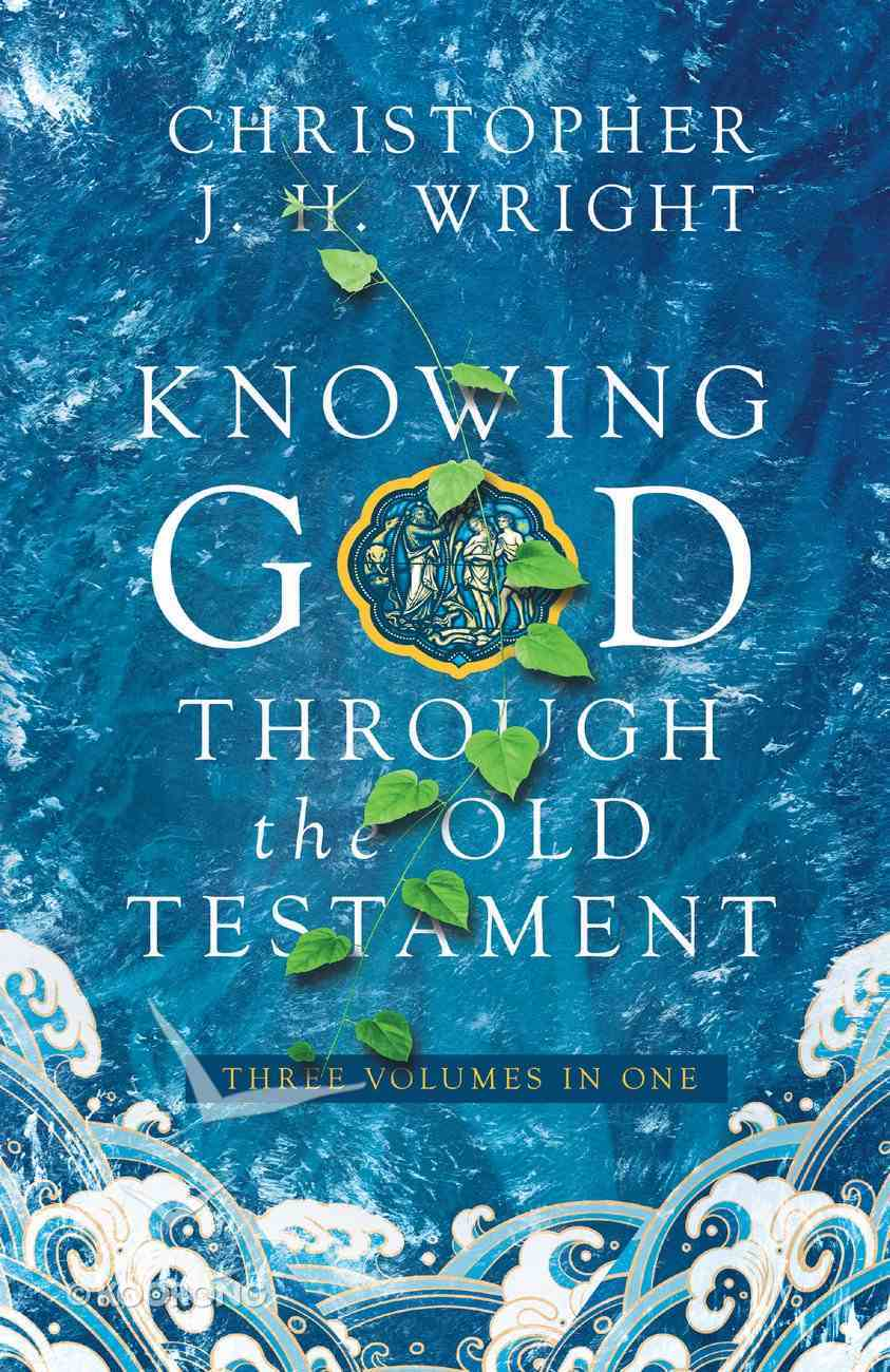 Knowing God Through the Old Testament eBook