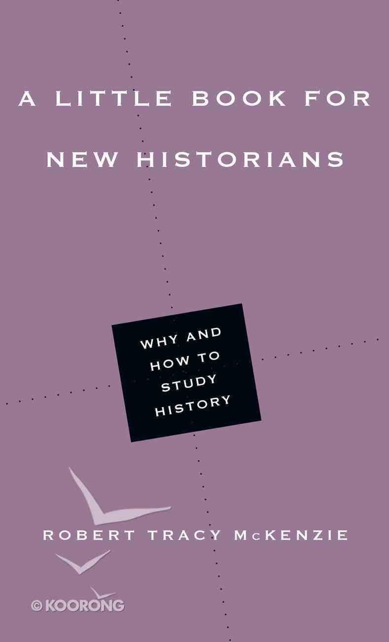 A Little Book For New Historians (Little Books Series) eBook
