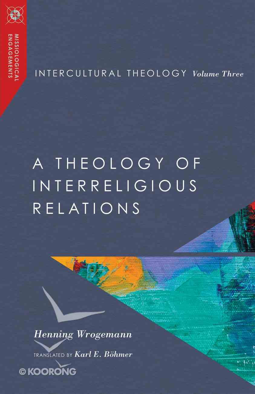 Intercultural Theology, Volume Three (#03 in Missiological Engagements Series) eBook