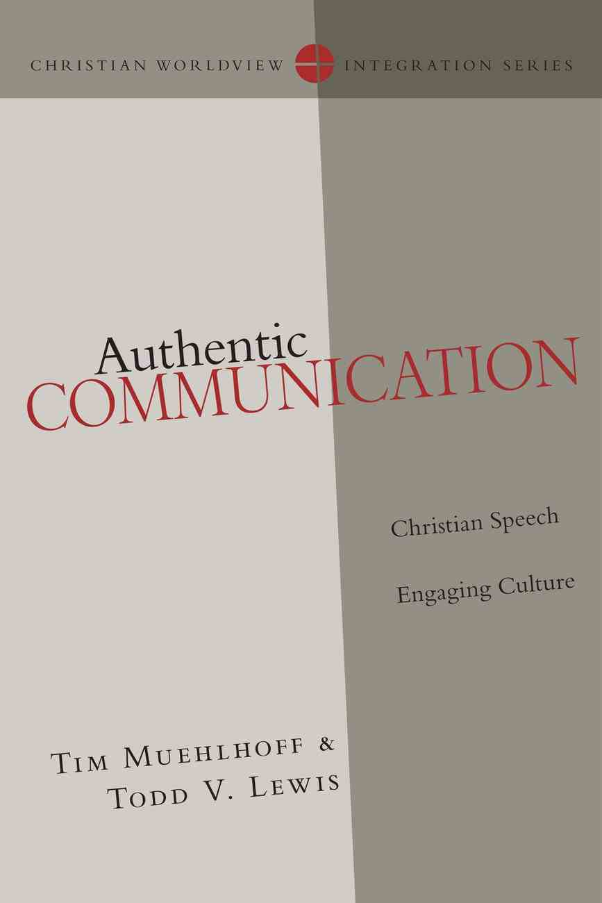 Authentic Communication (Christian Worldview Integration Series) eBook